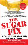 The Sugar Fix, Richard J. Johnson and Timothy Gower, 143910168X