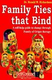 Family Ties That Bind : A Self-Help Guide to Change Through Family of Origin Therapy, Wellman, Manly W., 155180168X