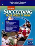 Succeeding in the World of Work : With Academic Integration, Glencoe McGraw-Hill Staff, 0078771684