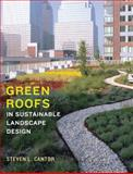 Green Roofs in Sustainable Landscape Design, Steven L. Cantor, 0393731685