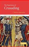 The Experience of Crusading Vol. 1 : Western Approaches, , 0521811686