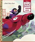 Big Hero 6 Little Golden Book (Disney Big Hero 6), RH Disney, 0736431683