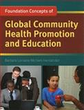 Foundation Concepts of Global Community Health Promotion and Education 9780763781682