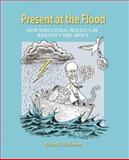 Present at the Flood : How Structural Molecular Biology Came About, Dickerson, Richard Earl, 0878931686