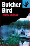 The Butcher Bird, Wayne Minnick, 0887391680