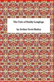 The Tale of Daddy Longlegs, Arthur Scott Arthur Scott Bailey, 149539168X