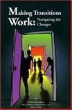 Making Transitions Work : Navigating the Changes, Donaldson, Elisbeth, 1550591681