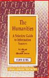 The Humanities : A Selective Guide to Information Sources, Blazek, Ronald and Aversa, Elizabeth S., 1563081687