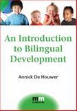 An Introduction to Bilingual Development, De Houwer, Annick, 1847691684