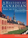 A History of Canadian Architecture, Kalman, Harold D., 0195411684