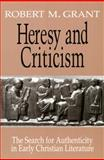 Heresy and Criticism, Robert M. Grant, 0664221688