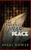 The Ethics of War and Peace, Dower, Nigel, 0745641687
