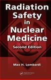 Radiation Safety in Nuclear Medicine, Lombardi, Max H., 0849381681
