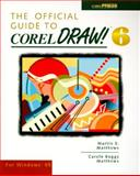 The Official Guide to CorelDRAW! 6 for Windows 95, Matthews, Martin S. and Matthews, Carole B., 0078821681
