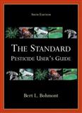 The Standard Pesticide User's Guide, Bohmont, Bert L., 0130431680