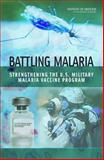 Battling Malaria : Strengthening the U. S. Military Malaria Vaccine Program, Graves, Patricia M., 0309101689