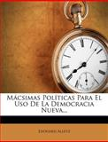 Mácsimas Políticas para el Uso de la Democracia Nueva, Edouard Alletz, 1278181687