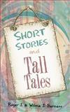 Short Stories and Tall Tales, Roger J. Burnett and Wilma J. Burnett, 147595168X