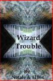 Wizard Trouble, Natale and Elliot, 148394168X