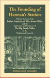 The Founding of Harman's Station, William E. Connelley, 1556131682