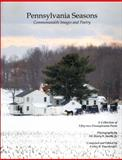 Pennsylvania Seasons : Commonwealth Images and Poetry, , 1589661680