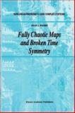 Fully Chaotic Maps and Broken Time Symmetry, Driebe, Dean J., 9048151686