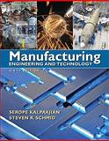 Manufacturing Engineering and Technology, Kalpakjian, Serope and Schmid, Steven, 0136081681