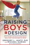 Raising Boys by Design, Gregory L. Jantz and Michael Gurian, 0307731685