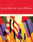 Introduction to Social Work and Social Welfare : Critical Thinking Perspectives, Kirst-Ashman, Karen K., 0495601683