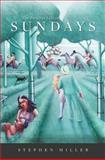 The Peculiar Life of Sundays, Miller, Stephen, 0674031687