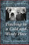 Teaching in a Cold and Windy Place 9780802041685