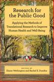 Research for the Public Good : Applying the Methods of Translational Research to Improve Human Health and Well-Being, Elaine Wethington, Rachel E. Dunifon, 1433811685