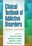Clinical Textbook of Addictive Disorders, Fourth Edition 4th Edition