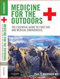 Medicine for the Outdoors : The Essential Guide to Emergency Medical Procedures and First Aid, Auerbach, Paul S., 0323321682
