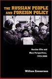 The Russian People and Foreign Policy : Russian Elite and Mass Perspectives, 1993-2000, Zimmerman, William, 0691091684