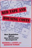 Red Tape and Housing Costs : How Regulation Affects New Residential Development, Luger, Michael I. and Temkin, Kenneth, 0882851683