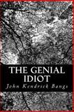 The Genial Idiot, John Kendrick Bangs, 1490921680