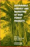 Sustainable Harvest and Marketing of Rain Forest Products, , 1559631686