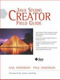 Java Studio Creator Field Guide, Anderson, Paul and Anderson, Gail, 0131491687