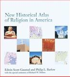 New Historical Atlas of Religion in America, Gaustad, Edwin Scott and Barlow, Philip L., 019509168X
