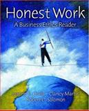 Honest Work : A Business Ethics Reader, Ciulla, Joanne B. and Martin, Clancy, 0195161688