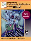 Developing Multimedia Applications under OS/23, William Lawton and Bradley Noe, 0471131687