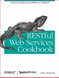 RESTful Web Services Cookbook : Solutions for Improving Scalability and Simplicity, Allamaraju, Subbu and Amundsen, Mike, 0596801688