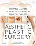Aesthetic Plastic Surgery, Aston, Sherrell J. and Walden, Jennifer L., 0702031682