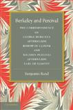 Berkeley and Percival : The Correspondence of George Berkeley and Sir John Percival, , 1107631688