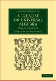 A Treatise on Universal Algebra : With Applications, Whitehead, Alfred North, 1108001688