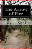 The Arrow of Fire, Roy J. Snell, 1499161689