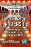 The Politics of Leadership : Superintendents and School Boards in Changing Times, , 1593111681