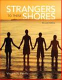 Strangers to These Shores Plus NEW MySocLab with Pearson EText -- Access Card Package, Parrillo, Vincent N., 0205971687