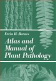Atlas and Manual of Plant Pathology, Barnes, E. H., 0306401681